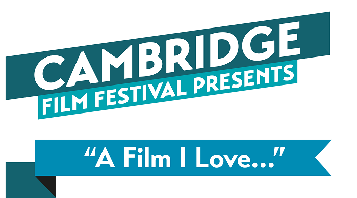 Cambridge Film festival present 'A film I love' banner