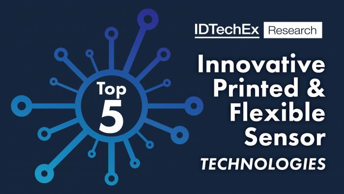 IDTechEx  banner_ top five innovative printed/flexible sensor technologies