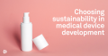 Chosing sustainability in medical device development_banner